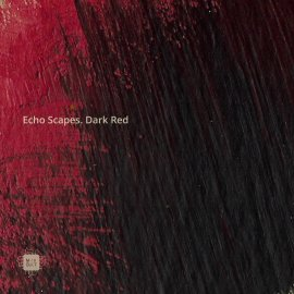 Various Artists - Echo Scapes. Dark Red EP [Digital]