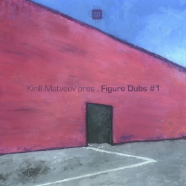 Kirill Matveev pres. Figure Dubs #1 [Digital]